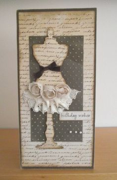 Shabby chic handmade birthday card.  Dress form die that has been dressed up a bit with a lace and ribbon skirt.