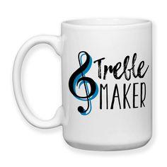 Treble Maker, Music, Music Teacher Gifts, Music Teacher, Music Lover, Pianoist, Piano Teacher, Music Humor, 15 oz, Coffee Mug Cup