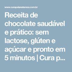 Receita de chocolate saudável e prático: sem lactose, glúten e açúcar e pronto em 5 minutos | Cura pela Natureza