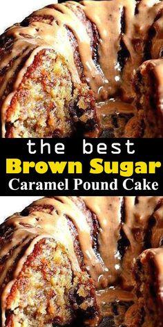 Brown Sugar Caramel Pound Cake Brown Sugar Caramel Pound Cake Ingredients 3 c all purpose flour 1 tsp baking powder tsp s. Köstliche Desserts, Healthy Dessert Recipes, Baking Recipes, Delicious Desserts, Fast Recipes, Simple Recipes, Meal Recipes, Plated Desserts, Food Cakes