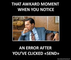 "That awkard moment when you notice an error after you've clicked ""Send""! #translator #proofreader #fun"