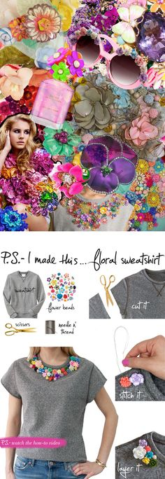 P.S.-I made this...Floral Sweatshirt #PSIMADETHIS #DIY  Watch the how-to: http://youtu.be/YvCt2kV85ng