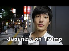 What Japanese Think of Donald Trump (Interview) - YouTube