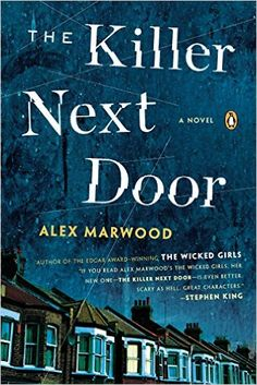 The Killer Next Door: A Novel - Kindle edition by Alex Marwood. Literature & Fiction Kindle eBooks @ Amazon.com.