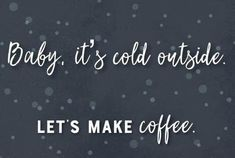 Coffee Wine, The Outsiders, Let It Be