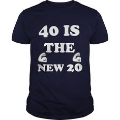 40 Is The New 20 shirt, hoodie, tank top