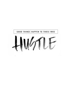 Love quotes : good things happen to those who hustle - black and Words Quotes, Wise Words, Me Quotes, Motivational Quotes, Inspirational Quotes, Black And White Quotes Inspirational, Hustle Quotes, Wise Sayings, Famous Quotes