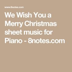 We Wish You a Merry Christmas sheet music for Piano - 8notes.com
