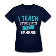 Women's T-Shirts ~ Women's T-Shirt ~ Students, Not Standards