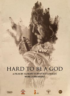 Hard to be a God Aleksei Yuryevich German, 2013