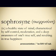 #Sophrosyne the #word #wordporn