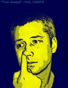 """Think DeeppeR"" -- Paul Jaisini : Homage to Paul Jaisini by E.Y.K.Gottlieb @2014  written vertically on the left side  Yellow ochre with Blue | davidrock4"