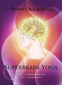 SuperBrain Yoga: Master Choa Kok Sui, Inc. Institute for Inner Studies Publishing Foundation, Benny Gantioqui: 9789710376063: Amazon.com: Books