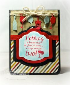 Card Ingredients: Stamp Set: Witty Wine Quotes from Taylored Expressions Inks: Ladybug Red Paper: Simple Stories Accessories: Wine Charms from Taylored Expressions, Label Stacklets sponger, twine, foam Cork Crafts, Paper Crafts, Diy Crafts, Wine Quotes, Holiday Gift Tags, Kids Birthday Cards, Red Paper, Wine Charms, Scrapbook Cards