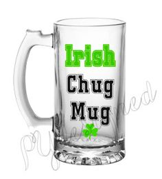St. Patricks Day Beer Mug, Irish Chug Mug, Irish Beer Mug, Beer Lover Gift, Personalized Beer Mug by PYdesigned on Etsy
