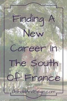 With too much stress exacerbating a debilitating eye condition, she reduced stress by finding in a new career in the South of France on UnfoldAndBegin.com via @https://www.pinterest.com/UnfoldAndBegin/