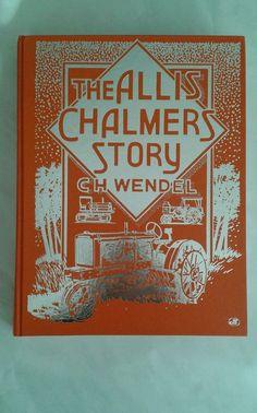 Crestline Series : The Allis-Chalmers Story by Charles H. Wendel VERY GOOD HB