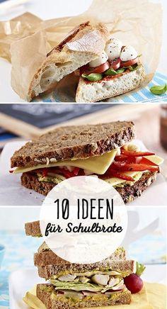 Kinder brauchen Brote für die Schule, damit sie gro und stark werden. Wir haben 10 Vorschläge, die garantiert schmecken.
