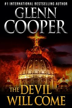 The Devil Will Come: A Thriller by Glenn Cooper http://www.amazon.com/dp/B00OPGSDQ8/ref=cm_sw_r_pi_dp_px-Mvb0H95G83