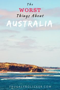 The Worst Things About Australia. #travel #australia / / / / / Check out more travel photos and blog posts on my travel blog, frugalfrolicker.com