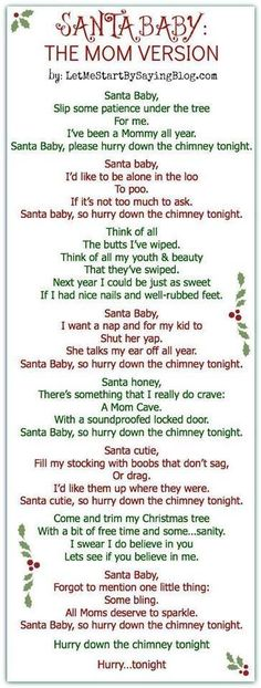 Hahaha!!! Moms version of Santa baby! Christmas humor #laugh out loud # funny