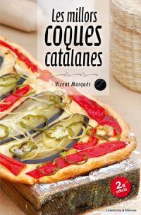 OCTUBRE-2015. Vicent Marqués. Les millors coques catalanes. CUINA 641.5(467.1)COQ