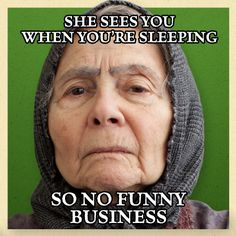 Kids who are worried about Santa's list never had a Greek grandmother. #Yiayia