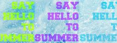 Say hello to summer Say Hello, Clay, Graphic Design, Sayings, Summer, Lyrics, Summer Recipes, Word Of Wisdom, Summer Time