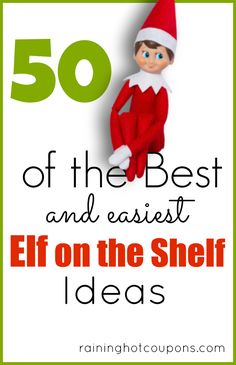 50 Fun and Easy Elf on the Shelf Ideas for Christmas!