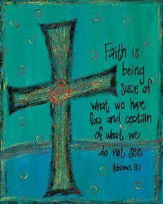 Faith - sure & certain... / Hebrews 11:1