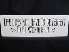 "Life Does Not Have To Perfect Sign 5"" x 16"" - White"