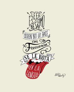 Leer es como besar quien no lo hace con frecuencia se le nota en la lengua #frases
