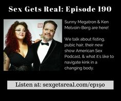 Ken & I were on Sex Gets Real! We talked with Dawn Serra about Kink, menopause, fisting, pubes, BDSM/sex with age, lots of laughs & more!