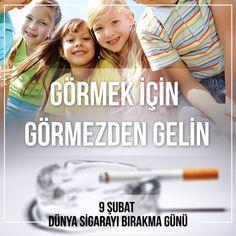 Bugün kendiniz için bir iyilik yapın, sigarayı bırakın.