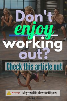 Don't enjoy your workout? If you don't like working out, this is a must read from Chalene Johnson.