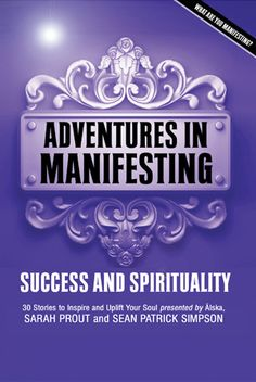 Adventures In Manifesting - Success and Spirituality
