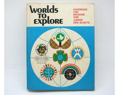 Vintage Girl Scout, Worlds to Explore book, craft book, 1970s, DIY, Brownie, Junior Girl Scout.