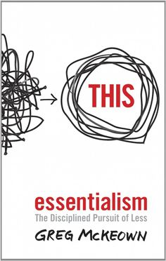 "Essentialism: The Disciplined Pursuit of Less, by Greg McKeown - This book is all about focusing on the precious few things that make the biggest difference in your work, relationships, health and life. In this world, it's so easy to get caught in the mindset of ""more, more, more"" when actually doing less — focusing on the right few things — is actually the best path."
