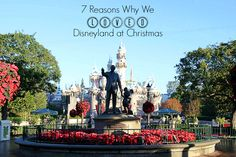 7 Reasons Why We Loved Disneyland at Christmas.