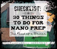 Checklist: 30 Things to do for NaNo Prep #NaNoWriMo #writers https://deborahocarroll.wordpress.com/2015/10/15/checklist-30-things-to-do-for-nano-prep/