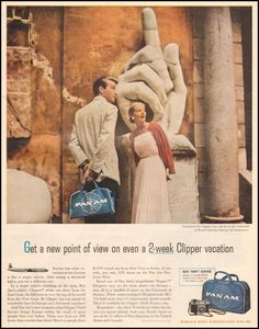 Pan Am airlines ad 1958 - 10 x 14 inches of a colored ad. Get a anew point of view on even a 2 weeks clipper vacation. World's most experienced airline. Elegant Couple, Pan Am, Travel Ads, My Family History, Point Of View, Vintage Travel Posters, Print Ads, Golden Age, Rome