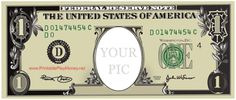 This one dollar bill has a blank picture frame in the place of President Washington. Free to download and print
