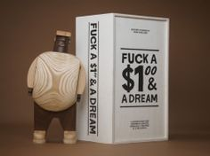 Fuck a dollar and a dream