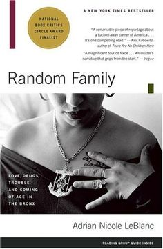 Random Family: Love, Drugs, Trouble, and Coming of Age in the Bronx by Adrian Nicole LeBlanc, http://www.amazon.com/dp/0743254430/ref=cm_sw_r_pi_dp_OfW4qb15T47PS
