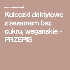 Kuleczki daktylowe z sezamem bez cukru, wegańskie - PRZEPIS