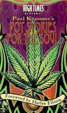 Pot Stories for the Soul by Paul Krassner http://www.amazon.com/shops/BigLoveBooks