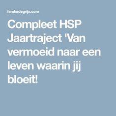 Compleet HSP Jaartraject 'Van vermoeid naar een leven waarin jij bloeit! Burns, Coaching, Stress, Parenting, Sensitivity, Tips, Yoga, Training, Psychological Stress