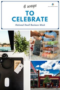 How are you and your business celebrating National Small Business Week? Here are six of our favorite ways to celebrate your success as an entrepreneur.