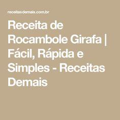 Receita de Rocambole Girafa | Fácil, Rápida e Simples - Receitas Demais