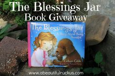 The Blessings Jar: A Story about Being Thankful - Giveaway. Such a sweet book! @Tommy Nelson